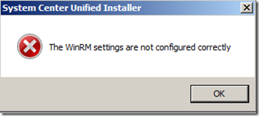 System Centre 2012 Unified Installer : Fix for The WinRM